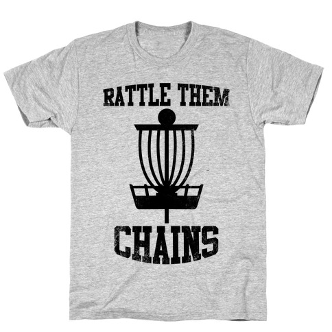 Rattle Them Chains T-Shirt