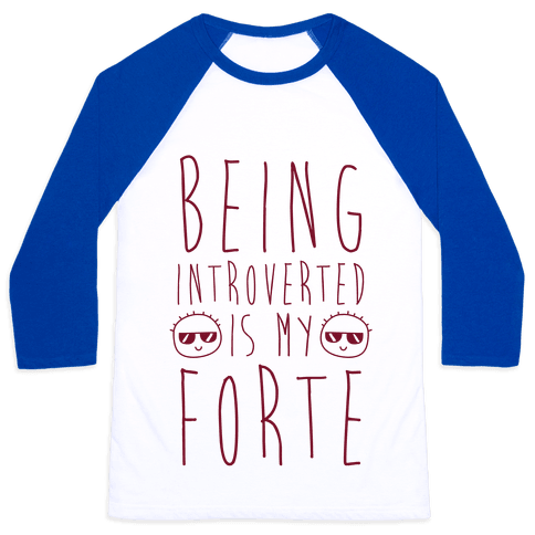 Being Introverted Is My Forte Baseball Tee