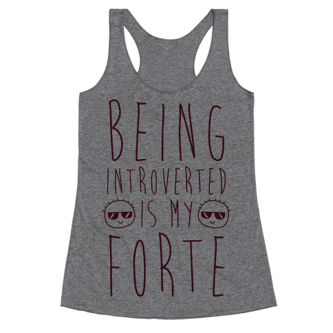 Being Introverted Is My Forte Racerback Tank Top