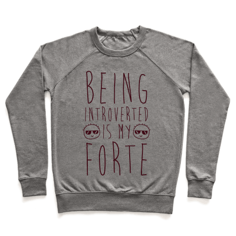 Being Introverted Is My Forte Pullover