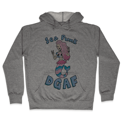 Sea Punk Dgaf Hooded Sweatshirt