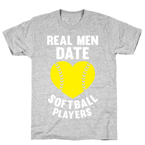 Real Men Date Softball Players Mens T-Shirt