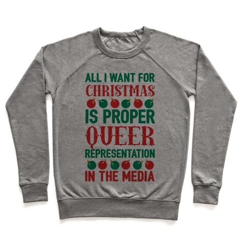 All I Want For Christmas Is Proper Queer Representation In The Media Pullover