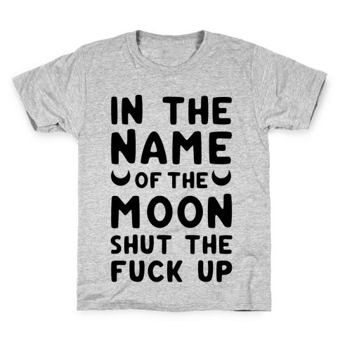 In The Name Of The Moon Kids T-Shirt