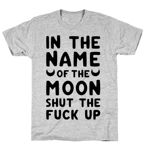 In The Name Of The Moon Mens T-Shirt