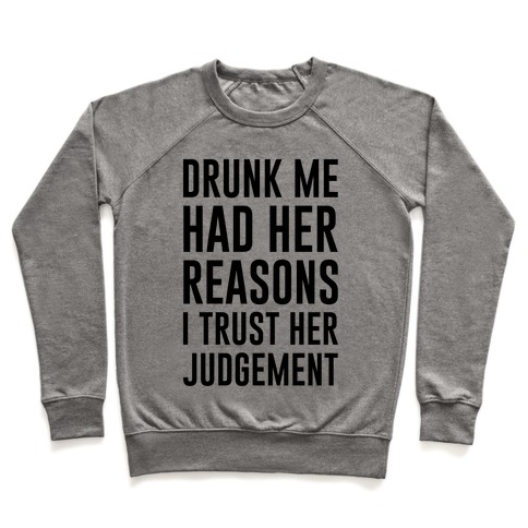 Drunk Me Had Her Reasons Pullover