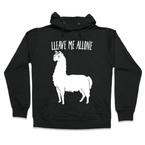 Leave Me Alone Llama Hooded Sweatshirt