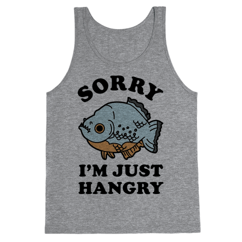 Sorry I'm Just Hangry Tank Top