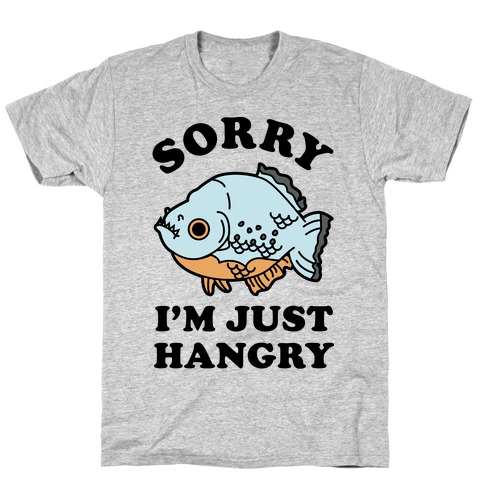 Sorry I'm Just Hangry T-Shirt