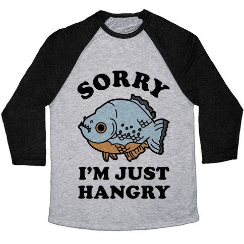 Sorry I'm Just Hangry Baseball Tee