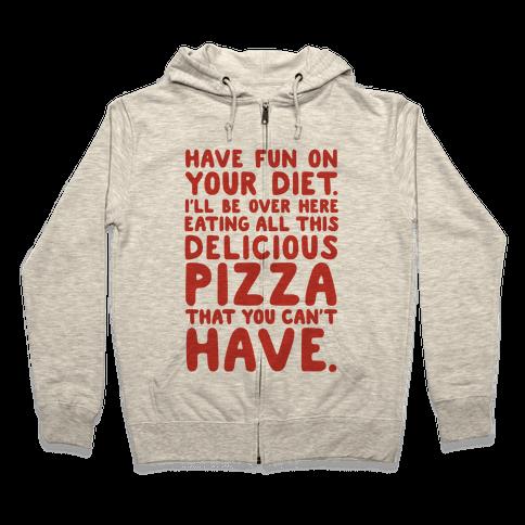 Have Fun On Your Diet Zip Hoodie