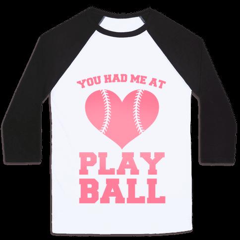 You Had Me At Play Ball