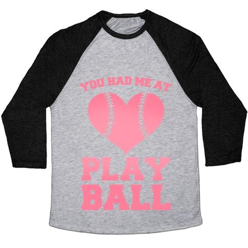 You Had Me At Play Ball Baseball Tee