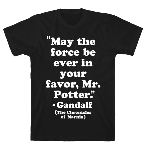 May The Force Be Ever In Your Favor Mens T-Shirt