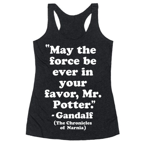 May The Force Be Ever In Your Favor Racerback Tank Top