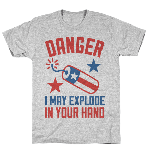 Danger I May Explode Mens T-Shirt