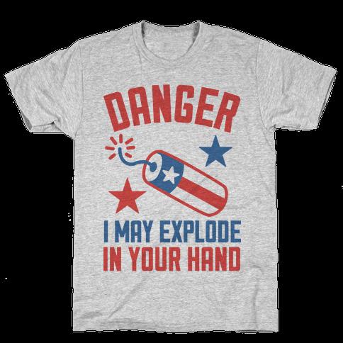 Danger I May Explode Mens T-Shirt