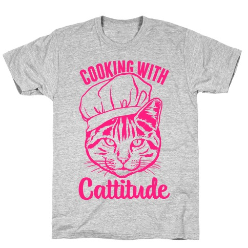 Cooking With Cattitude T-Shirt