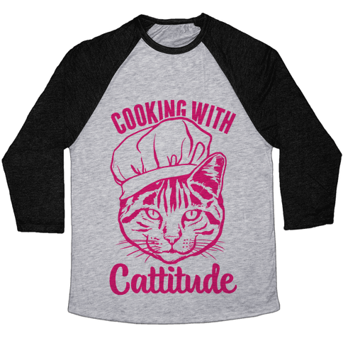 Cooking With Cattitude Baseball Tee