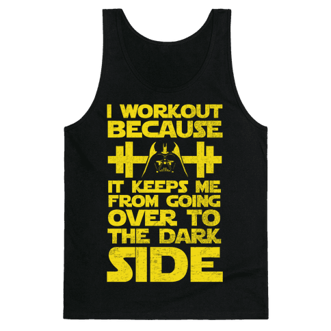 It Keeps me from the Darkside (workout) Tank Top