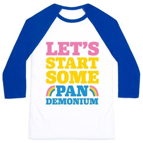 Let's Start Some Pandemonium Baseball Tee