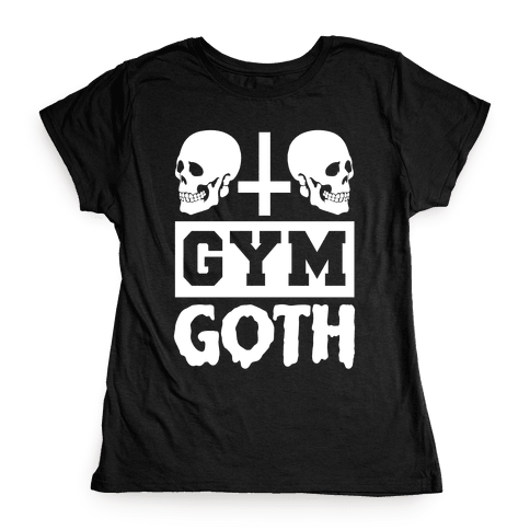 Gym Goth Womens T-Shirt