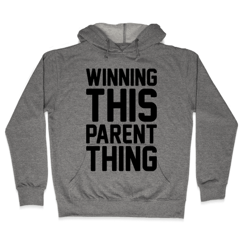Winning This Parent Thing Hooded Sweatshirt