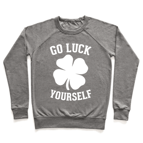 Go Luck Yourself Pullover
