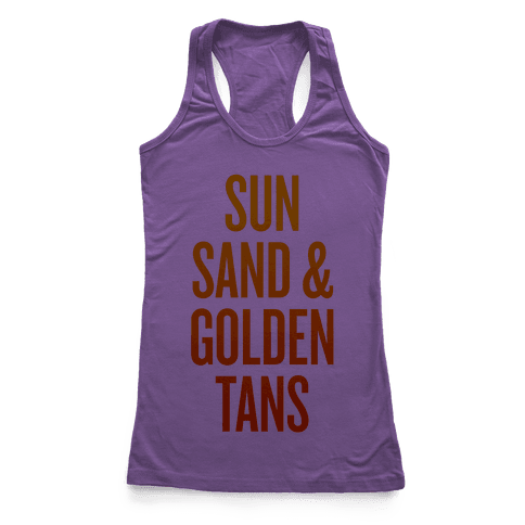 Sun, Sand, & Golden Tans Racerback Tank Top