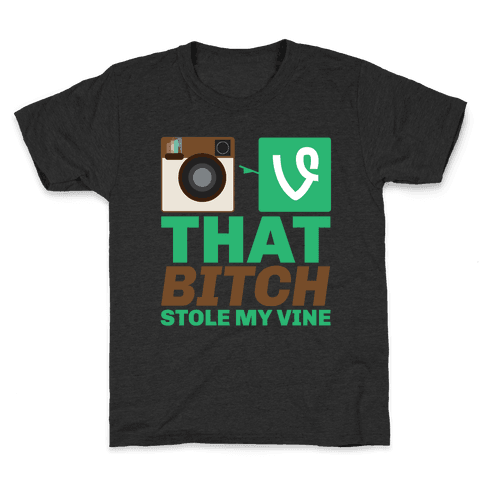 That Bitch Stole My Vine Kids T-Shirt