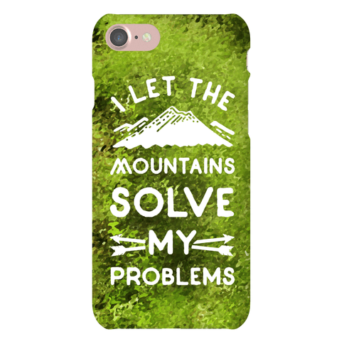 I Let the Mountains Solve My Problems Phone Case