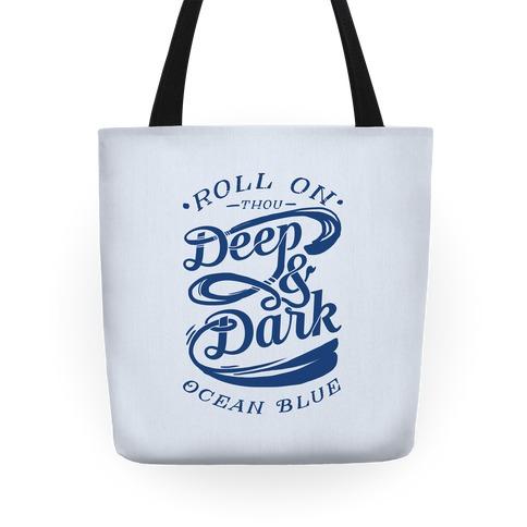 Roll On Thou Deep & Dark Ocean Blue Tote