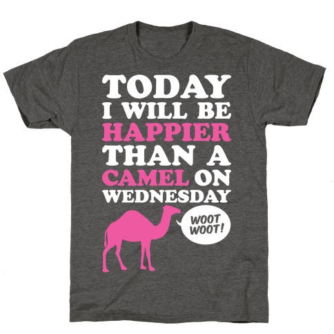Happier Than A Camel T-Shirt