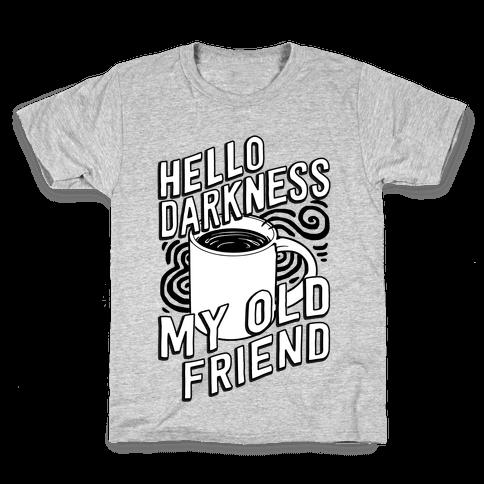 Hello Darkness My Old Friend Coffee Kids T-Shirt