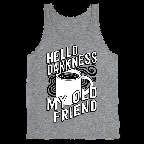Hello Darkness My Old Friend Coffee Tank Top