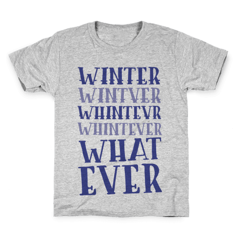 Whatever Winter Kids T-Shirt