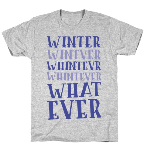 Whatever Winter T-Shirt