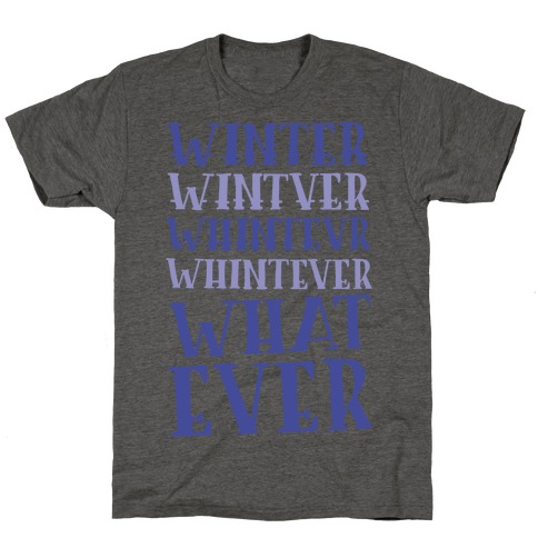 Whatever Winter T-Shirt