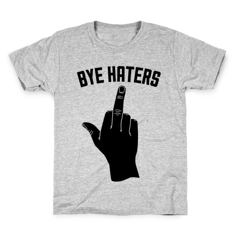 e56af9d5c86 Hi Haters Bye Haters Kids T-Shirt