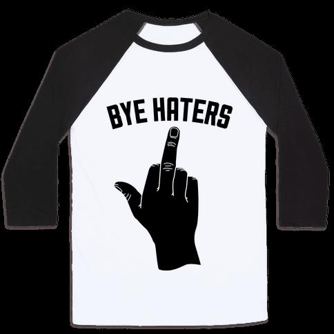 Hi Haters Bye Haters Baseball Tee