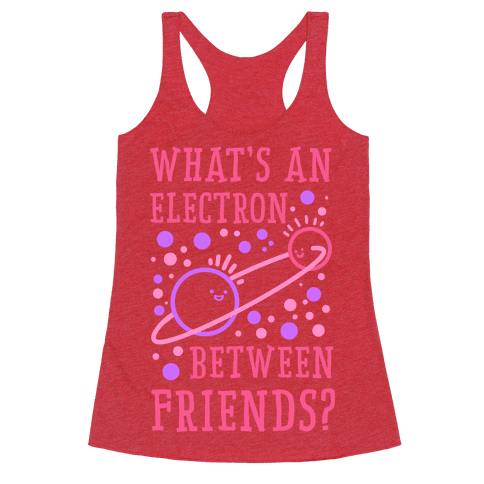 What's An Electron Between Friends?
