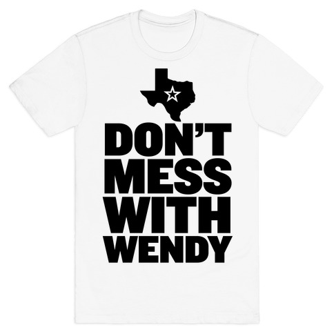 Don't Mess With Wendy T-Shirt