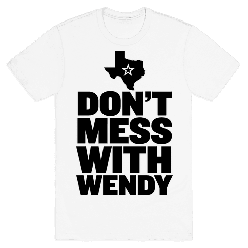 Don't Mess With Wendy Mens T-Shirt