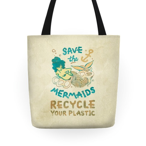 Save The Mermaids Recycle Your Plastic Tote