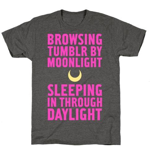 Browsing Tumblr By Moonlight, Sleeping In Through Daylight T-Shirt
