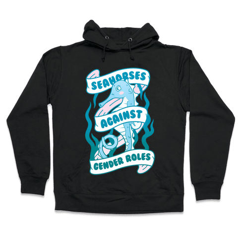 Seahorses Against Gender Roles Hooded Sweatshirt