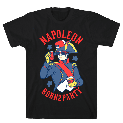 Napoleon Born2Party Mens T-Shirt
