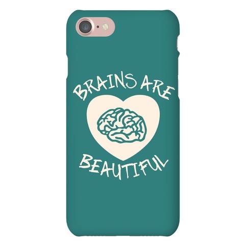 Brains Are Beautiful Phone Case