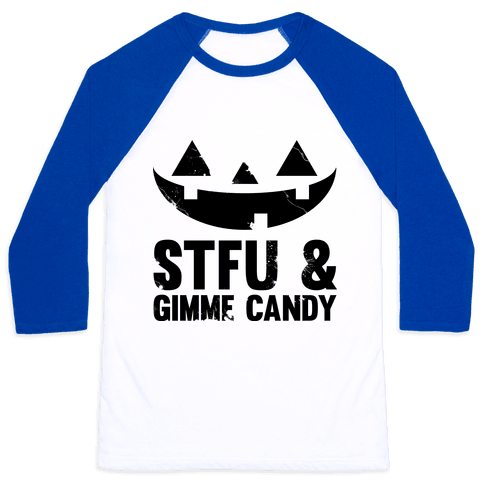 STFU & Gimme Candy Baseball Tee