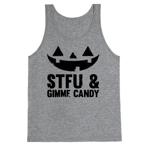 STFU & Gimme Candy Tank Top